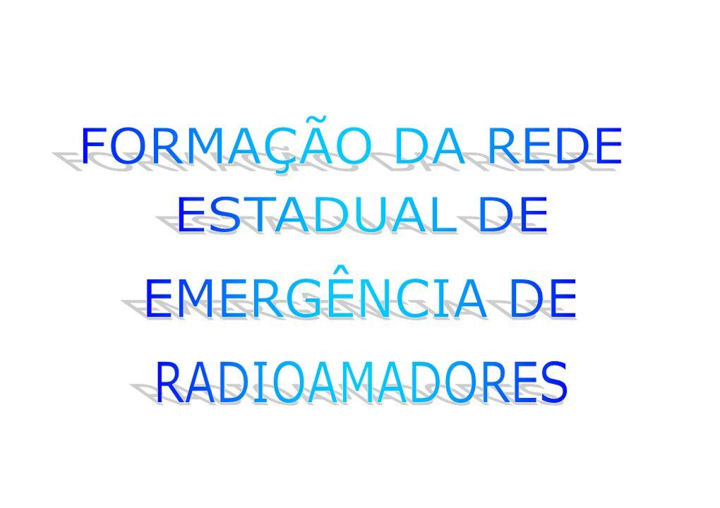 FORMAÇÃO DA REDE ESTADUAL DE EMERGÊNCIA DE RADIOAMADORES