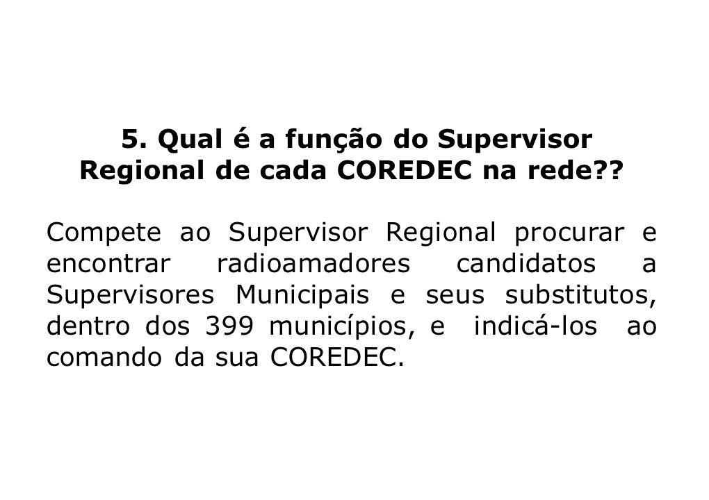 5. Qual é a função do Supervisor Regional de cada COREDEC na rede