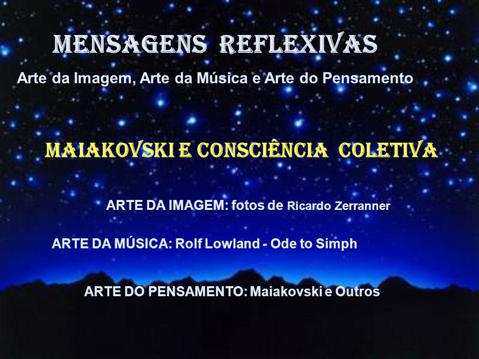 MENSAGENS REFLEXIVAS MAIAKOVSKI E consciência coletiva