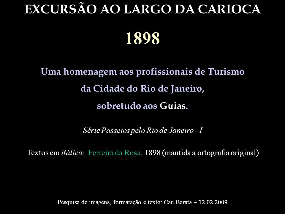 1898 EXCURSÃO AO LARGO DA CARIOCA