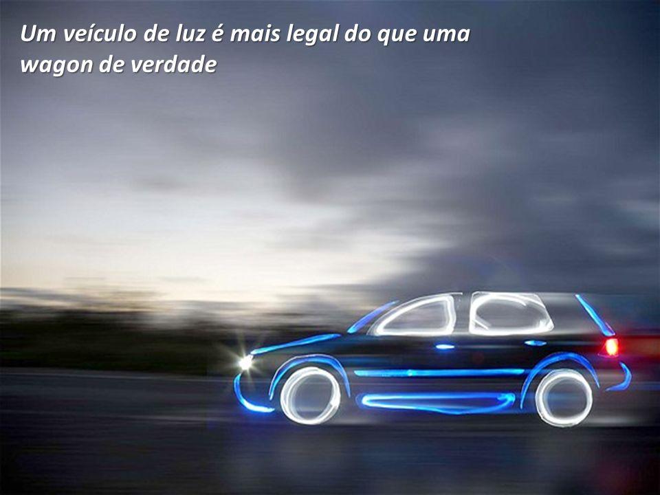 Um veículo de luz é mais legal do que uma wagon de verdade