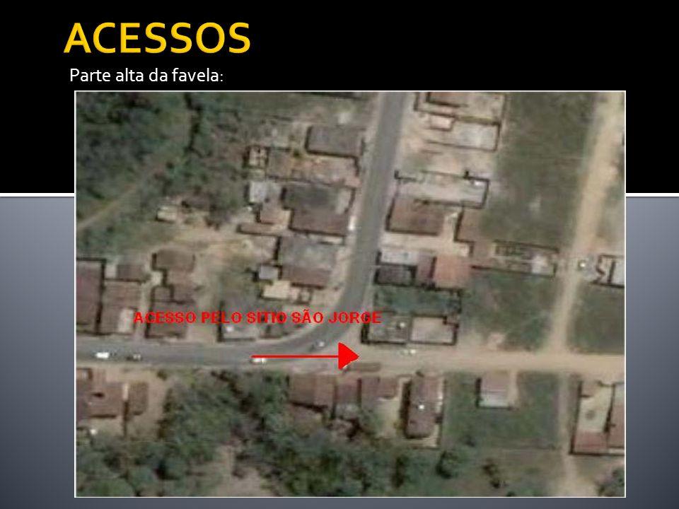 ACESSOS Parte alta da favela: