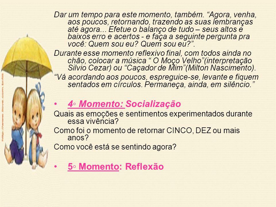 4◦ Momento: Socialização