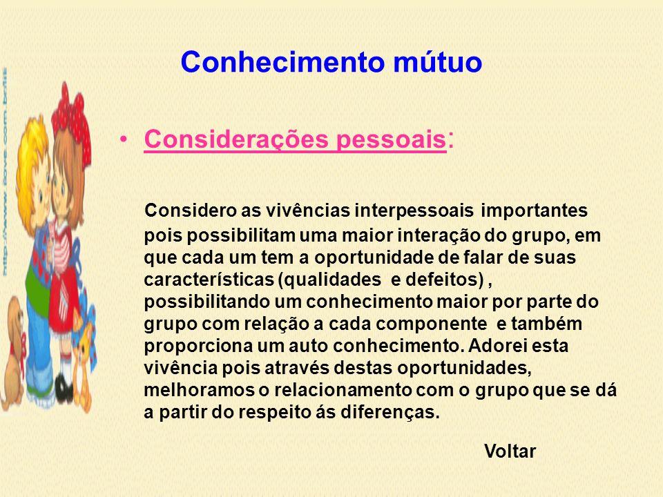 Conhecimento mútuo Considerações pessoais: