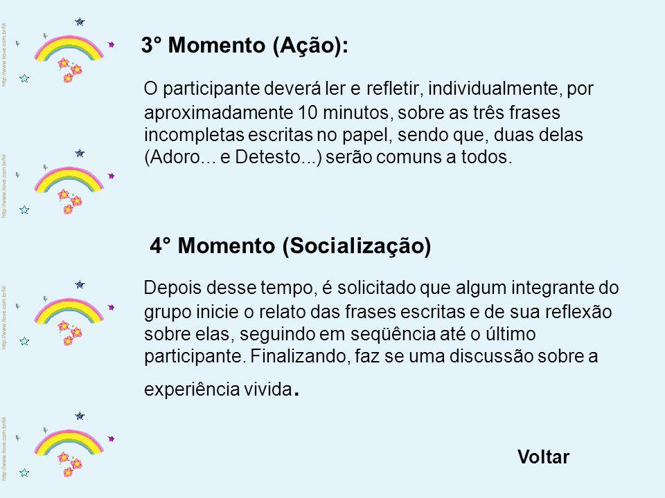 3° Momento (Ação):