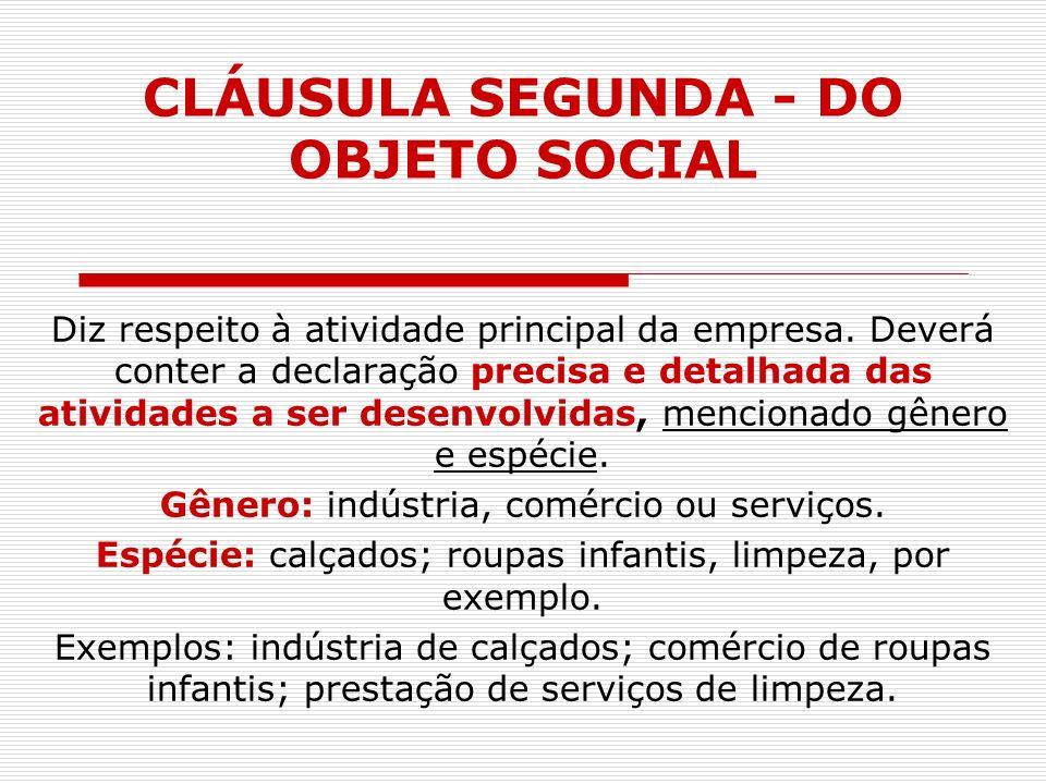 CLÁUSULA SEGUNDA - DO OBJETO SOCIAL
