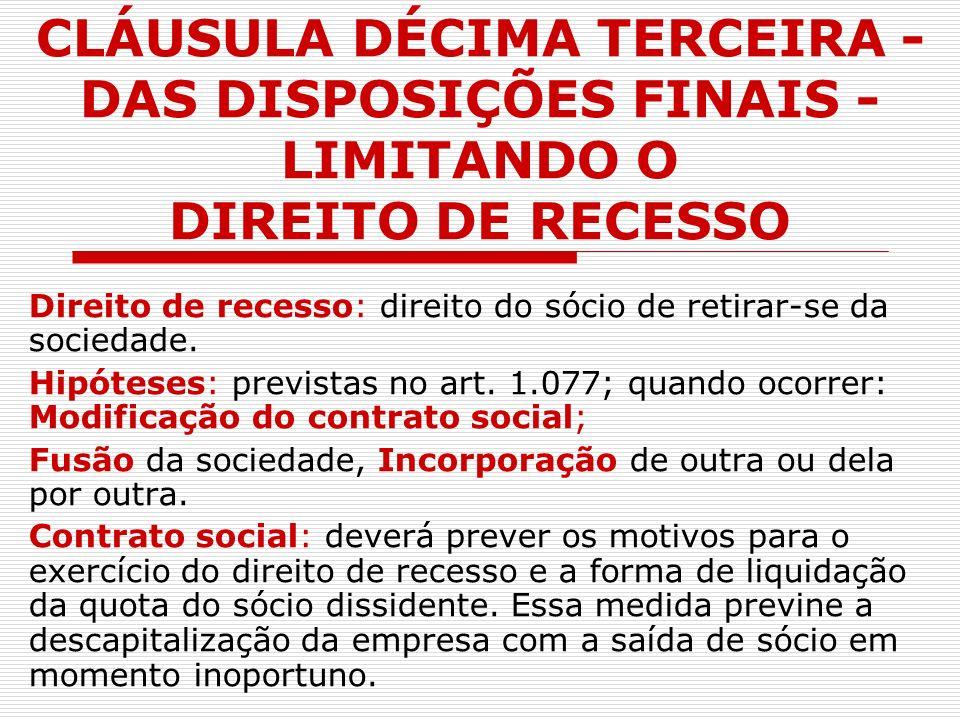 CLÁUSULA DÉCIMA TERCEIRA - DAS DISPOSIÇÕES FINAIS - LIMITANDO O DIREITO DE RECESSO