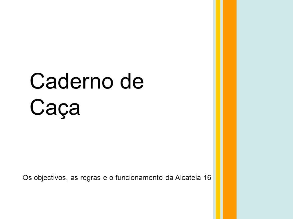 Caderno de Caça Os objectivos, as regras e o funcionamento da Alcateia 16