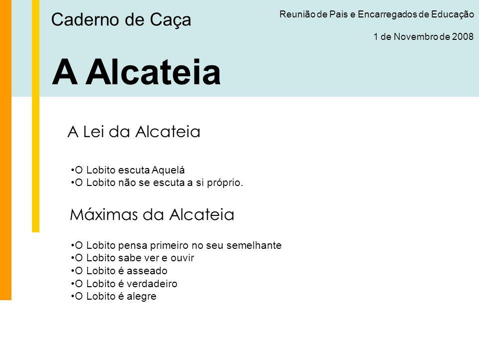 A Alcateia Caderno de Caça A Lei da Alcateia Máximas da Alcateia