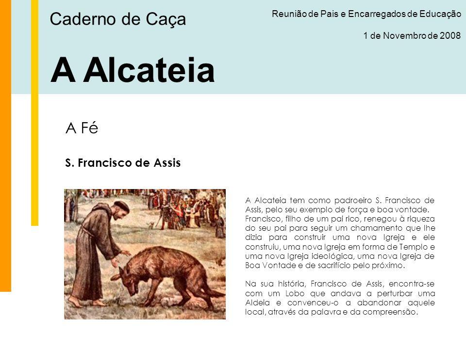 A Alcateia Caderno de Caça A Fé S. Francisco de Assis
