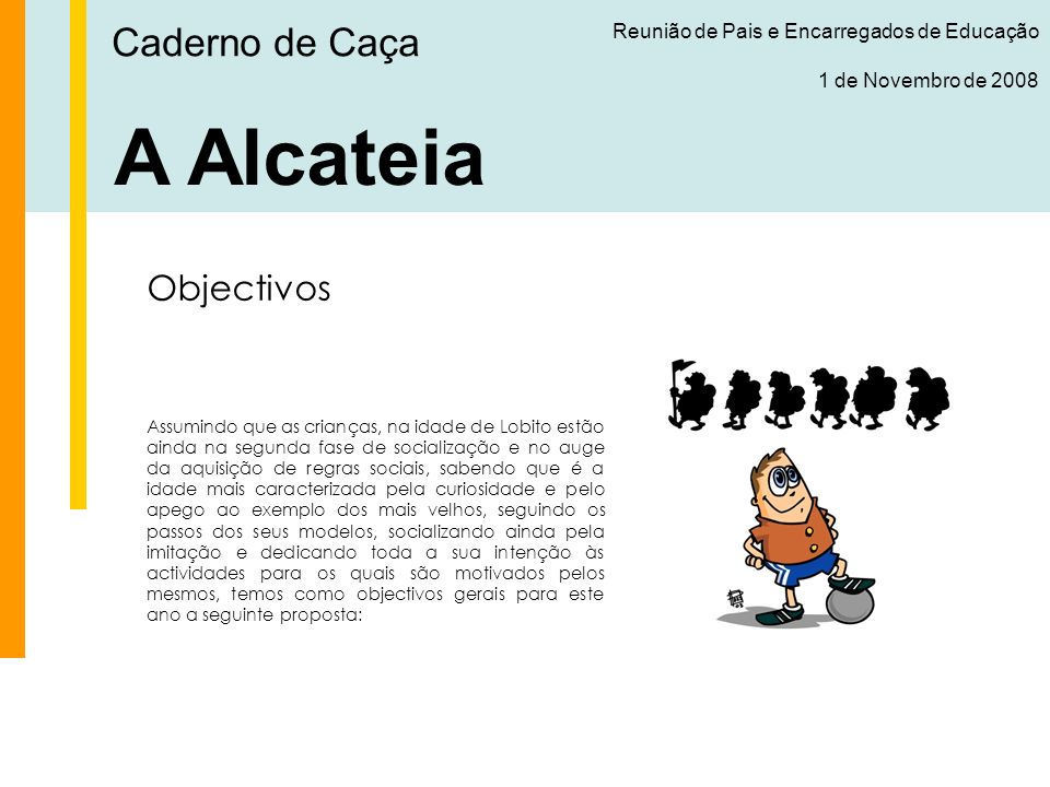 A Alcateia Caderno de Caça Objectivos