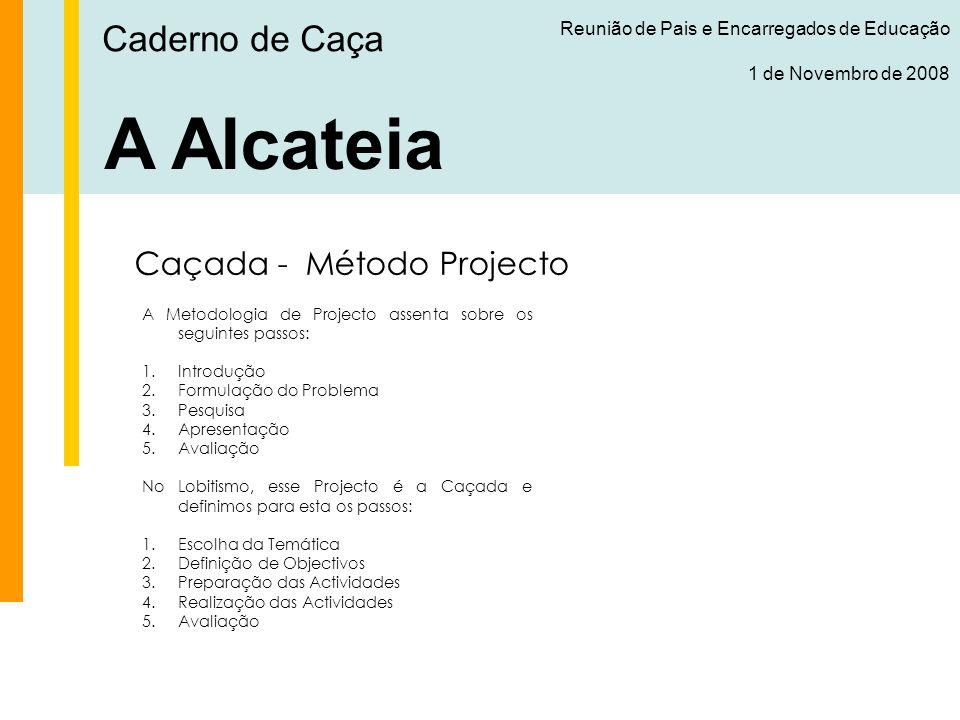 A Alcateia Caderno de Caça Caçada - Método Projecto