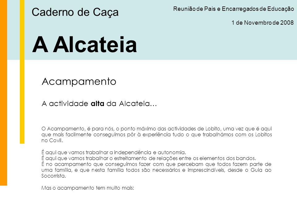 A Alcateia Caderno de Caça Acampamento A actividade alta da Alcateia…