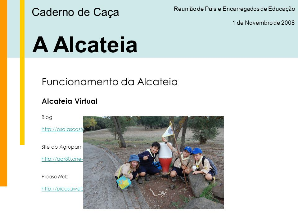 A Alcateia Caderno de Caça Funcionamento da Alcateia Alcateia Virtual