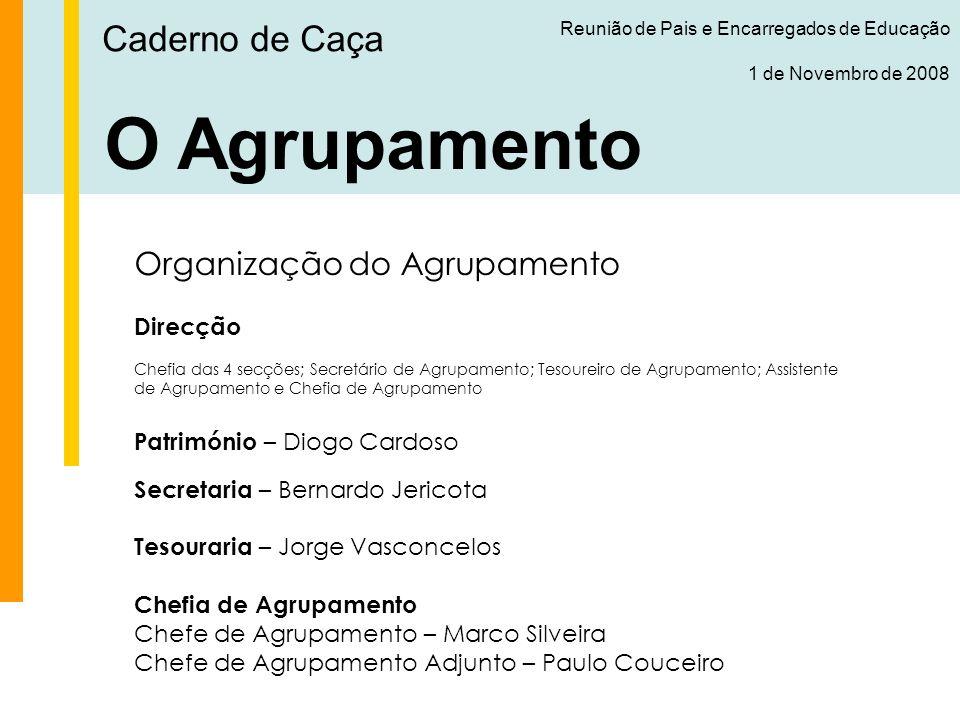 O Agrupamento Caderno de Caça Organização do Agrupamento Direcção