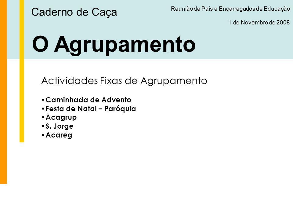 O Agrupamento Caderno de Caça Actividades Fixas de Agrupamento