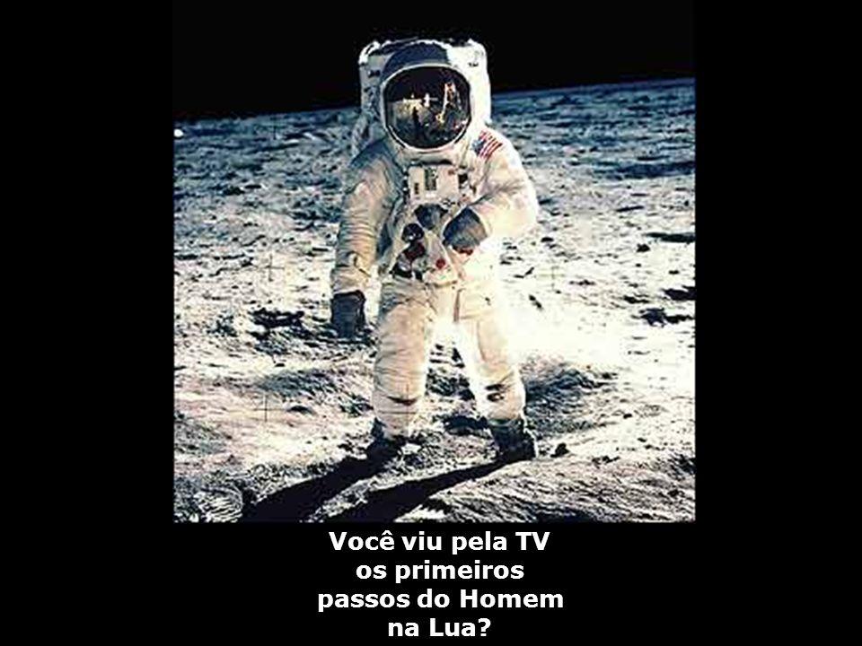 Você viu pela TV os primeiros passos do Homem na Lua