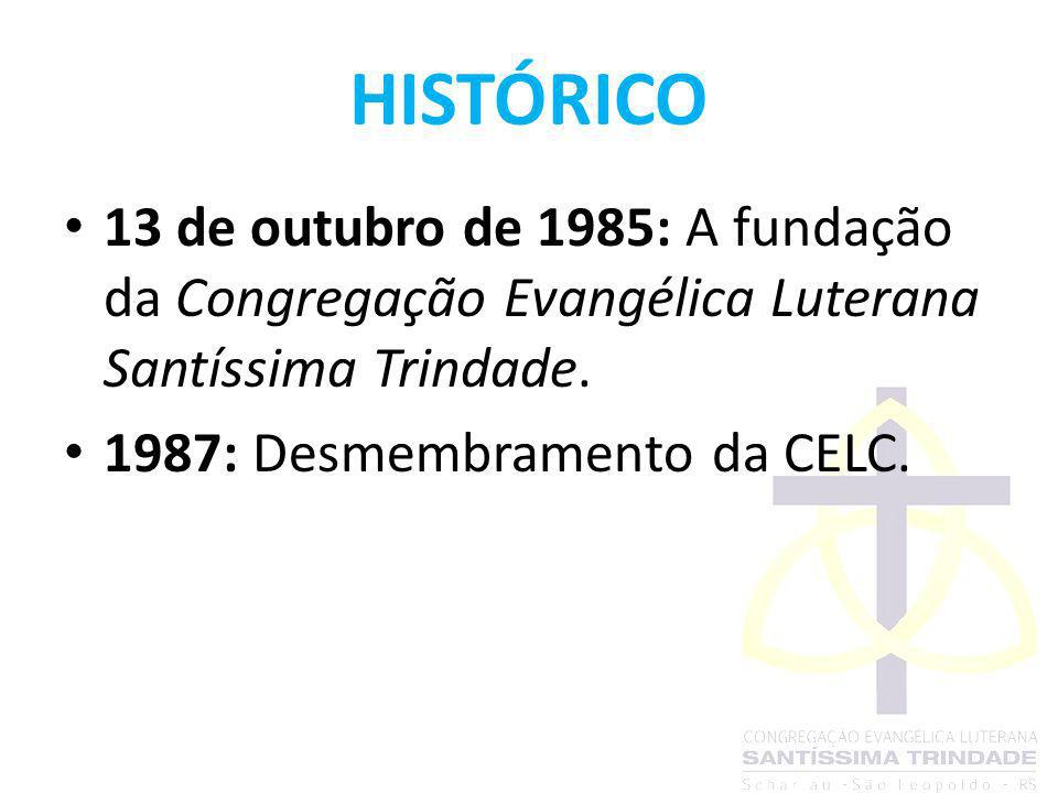 HISTÓRICO 13 de outubro de 1985: A fundação da Congregação Evangélica Luterana Santíssima Trindade.