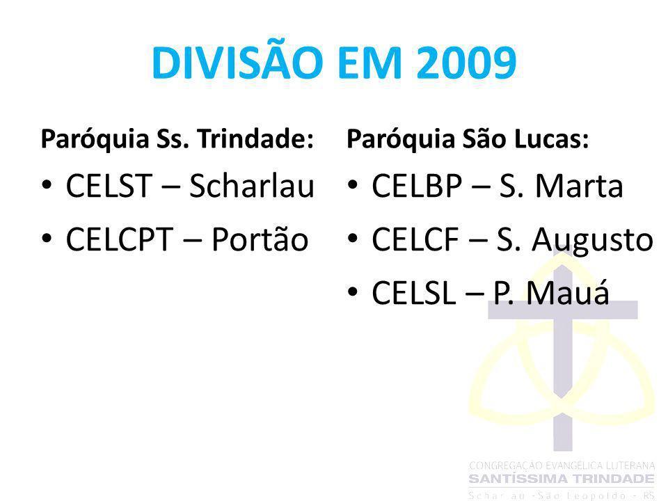 DIVISÃO EM 2009 CELST – Scharlau CELCPT – Portão CELBP – S. Marta