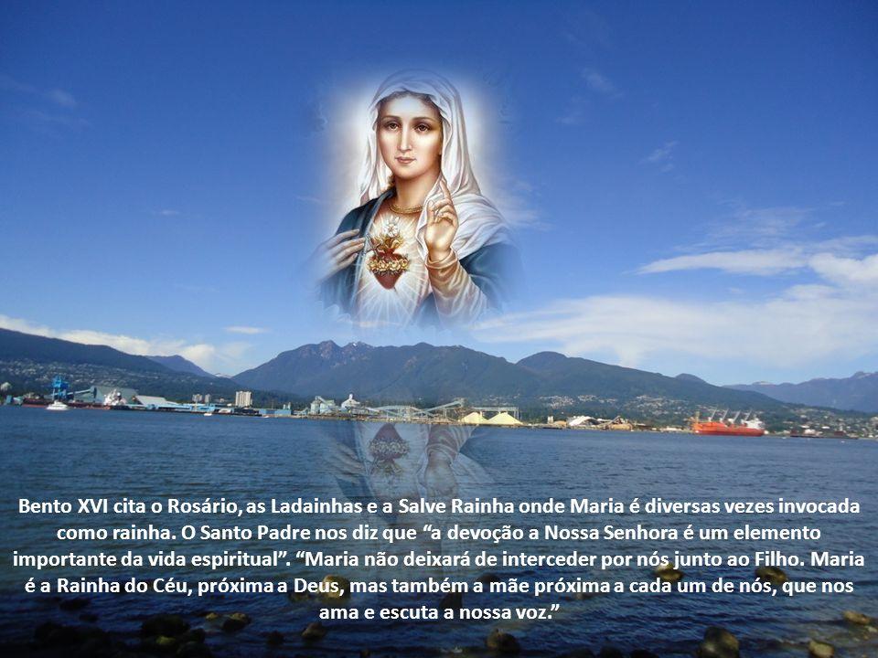 Bento XVI cita o Rosário, as Ladainhas e a Salve Rainha onde Maria é diversas vezes invocada como rainha.