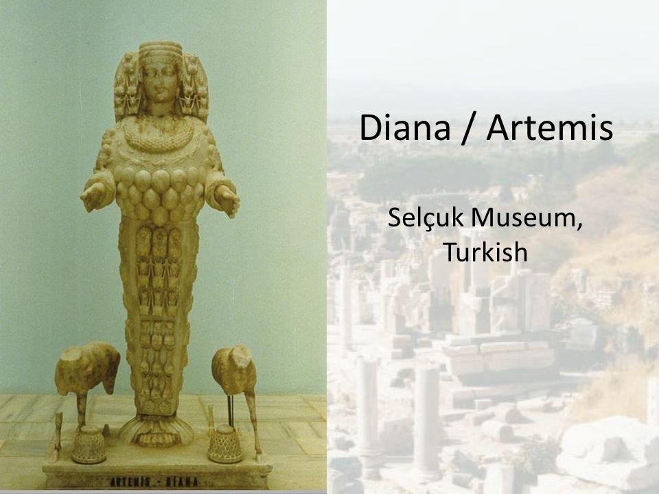 Diana / Artemis Selçuk Museum, Turkish