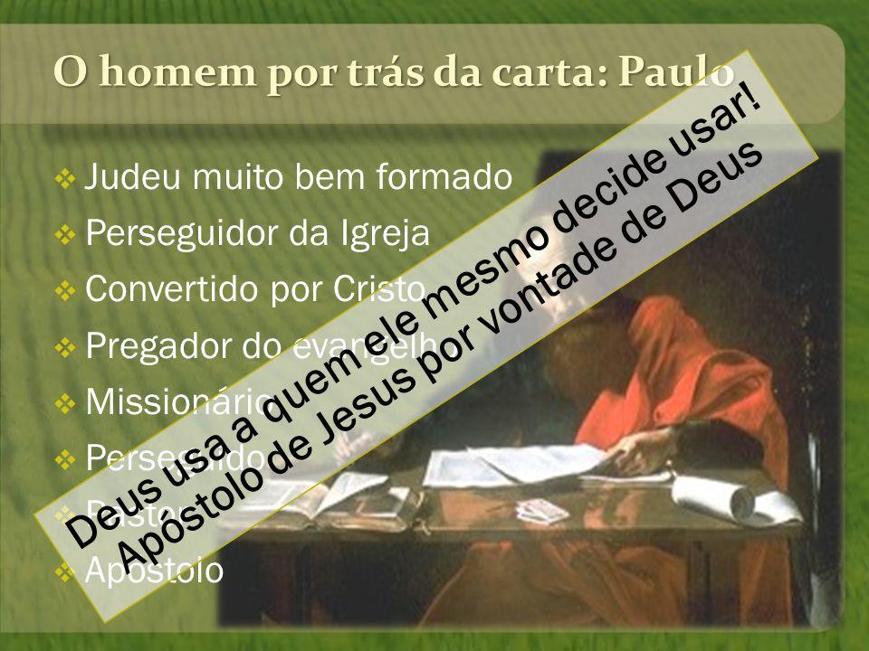 O homem por trás da carta: Paulo
