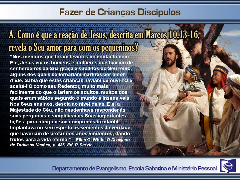 Nos meninos que foram levados ao contacto com Ele, Jesus viu os homens e mulheres que haviam de ser herdeiros da Sua graça e súbditos do Seu reino, alguns dos quais se tornariam mártires por amor d'Ele.