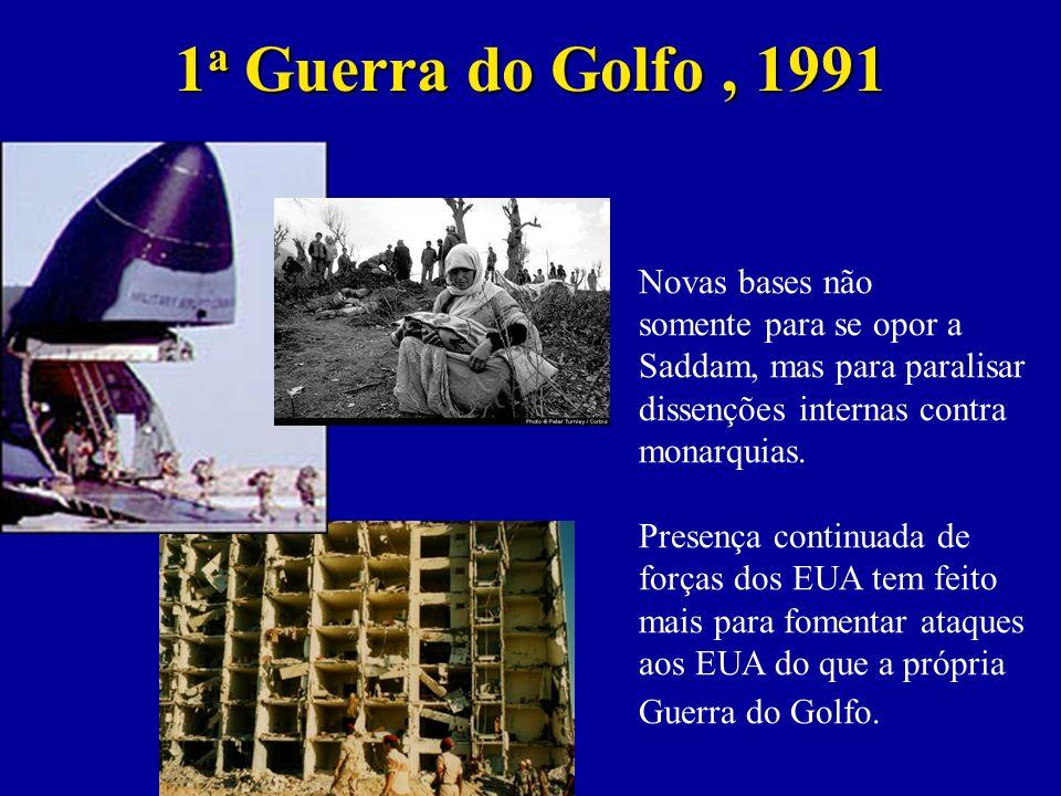 1a Guerra do Golfo , 1991 Novas bases não somente para se opor a