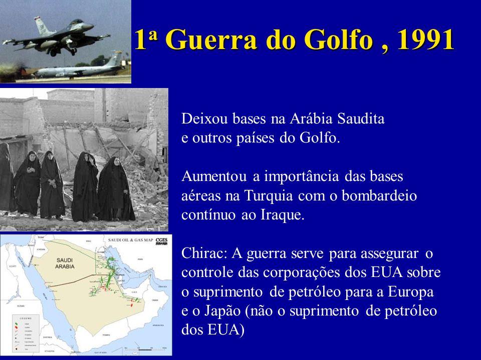 1a Guerra do Golfo , 1991 Deixou bases na Arábia Saudita