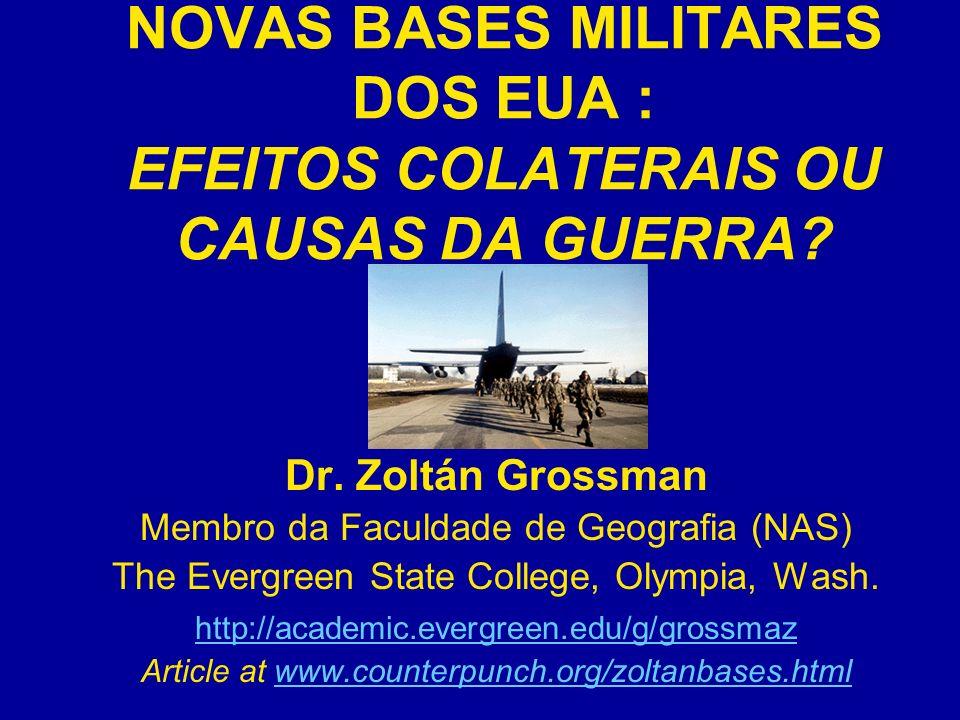NOVAS BASES MILITARES DOS EUA : EFEITOS COLATERAIS OU CAUSAS DA GUERRA