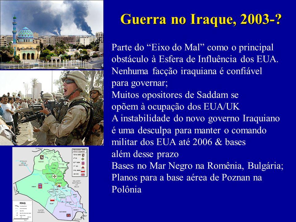 Guerra no Iraque, 2003- Parte do Eixo do Mal como o principal