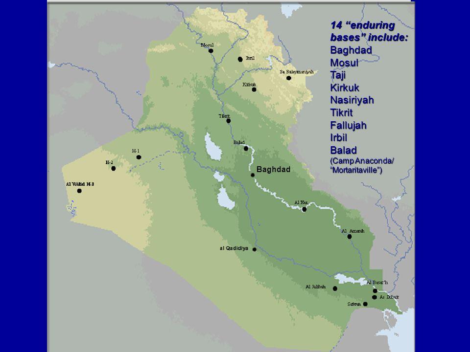 14 enduring bases include: Baghdad Mosul Taji Kirkuk Nasiriyah