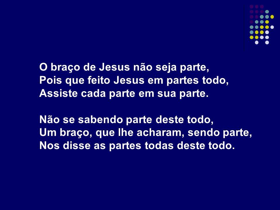 O braço de Jesus não seja parte,