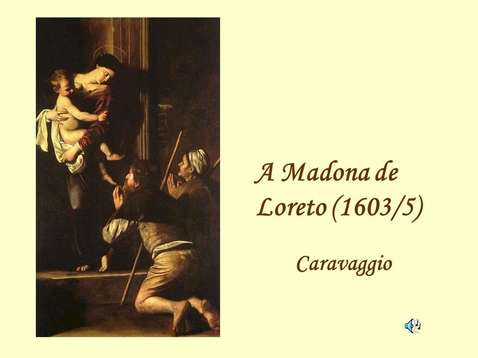 A Madona de Loreto (1603/5) Caravaggio
