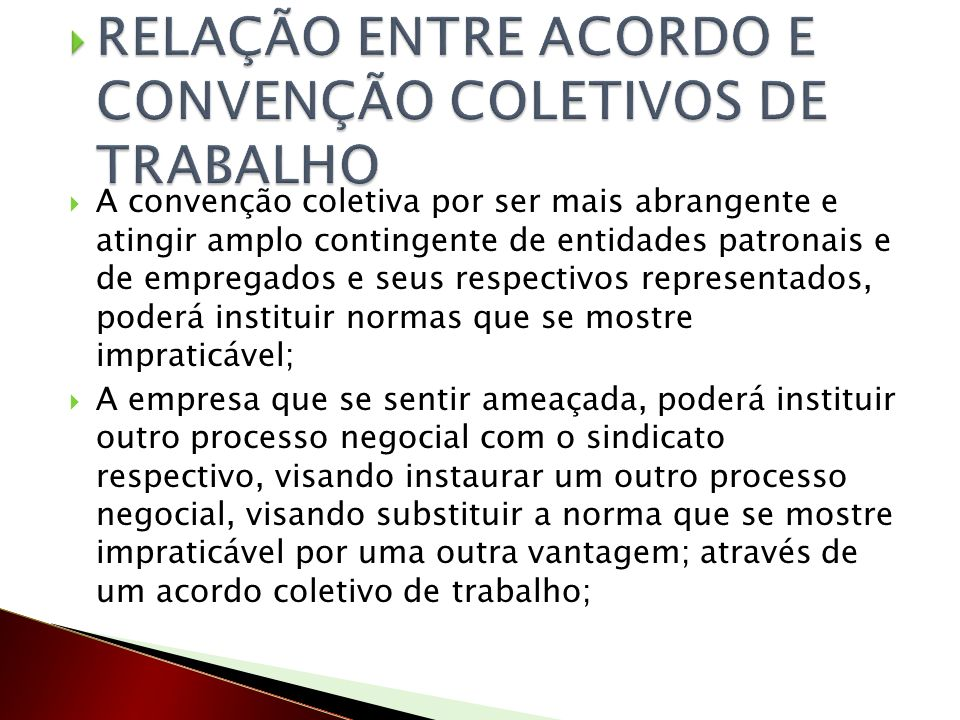 RELAÇÃO ENTRE ACORDO E CONVENÇÃO COLETIVOS DE TRABALHO