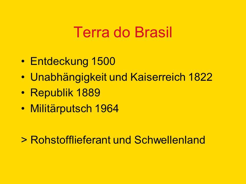Terra do Brasil Entdeckung 1500 Unabhängigkeit und Kaiserreich 1822