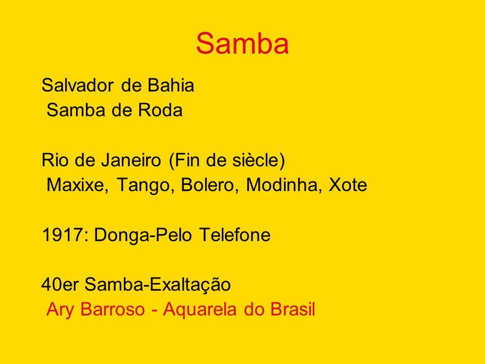 Samba Salvador de Bahia Samba de Roda Rio de Janeiro (Fin de siècle)