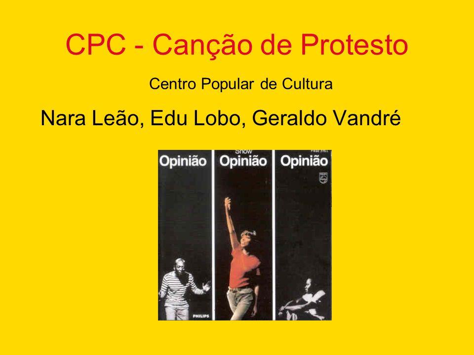 CPC - Canção de Protesto Centro Popular de Cultura