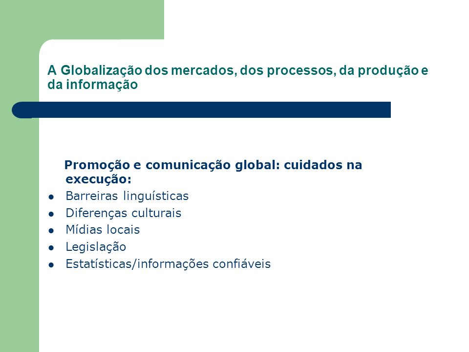 A Globalização dos mercados, dos processos, da produção e da informação