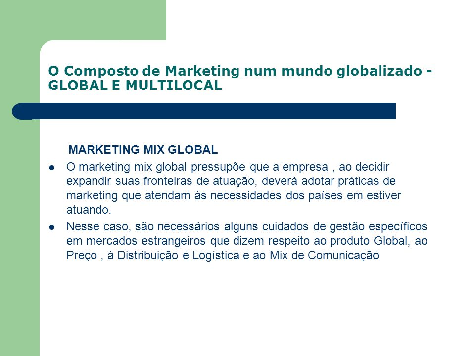 O Composto de Marketing num mundo globalizado - GLOBAL E MULTILOCAL