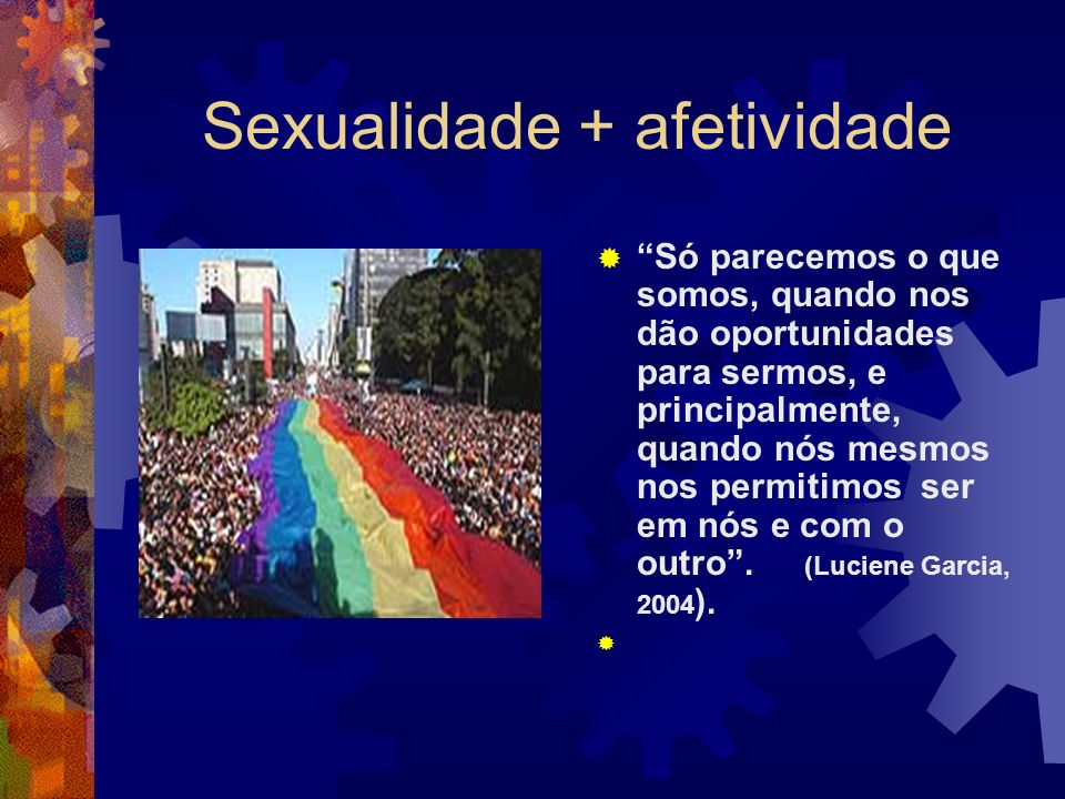 Sexualidade + afetividade