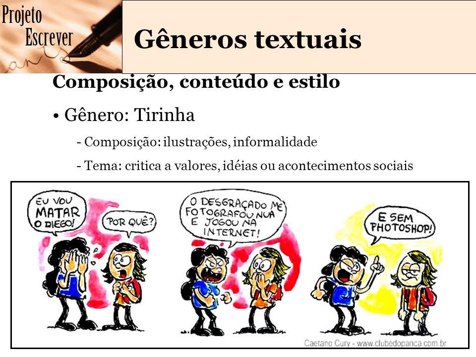 Gêneros textuais Composição, conteúdo e estilo Gênero: Tirinha