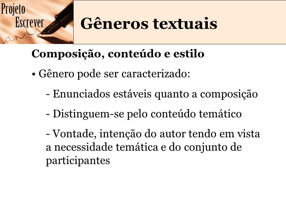 Gêneros textuais Composição, conteúdo e estilo