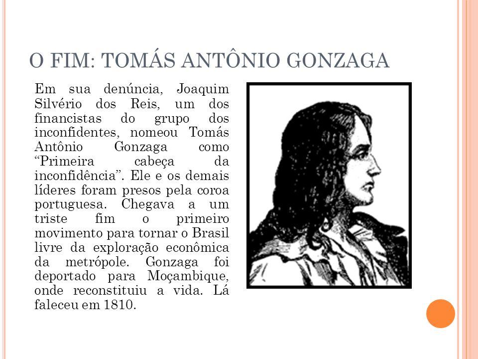 O FIM: TOMÁS ANTÔNIO GONZAGA