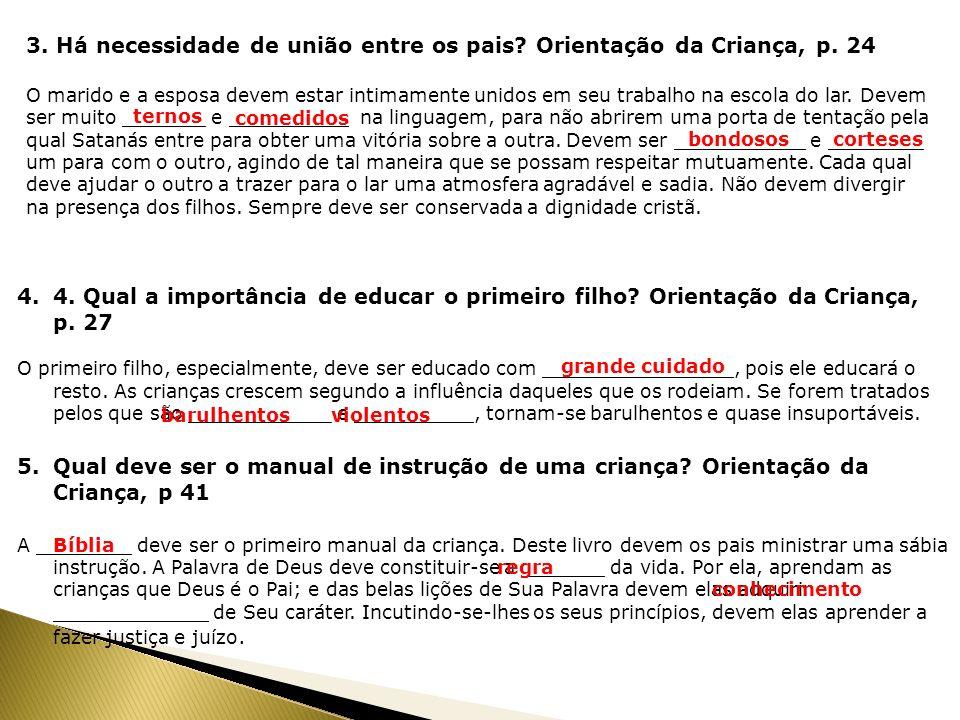 3. Há necessidade de união entre os pais Orientação da Criança, p. 24