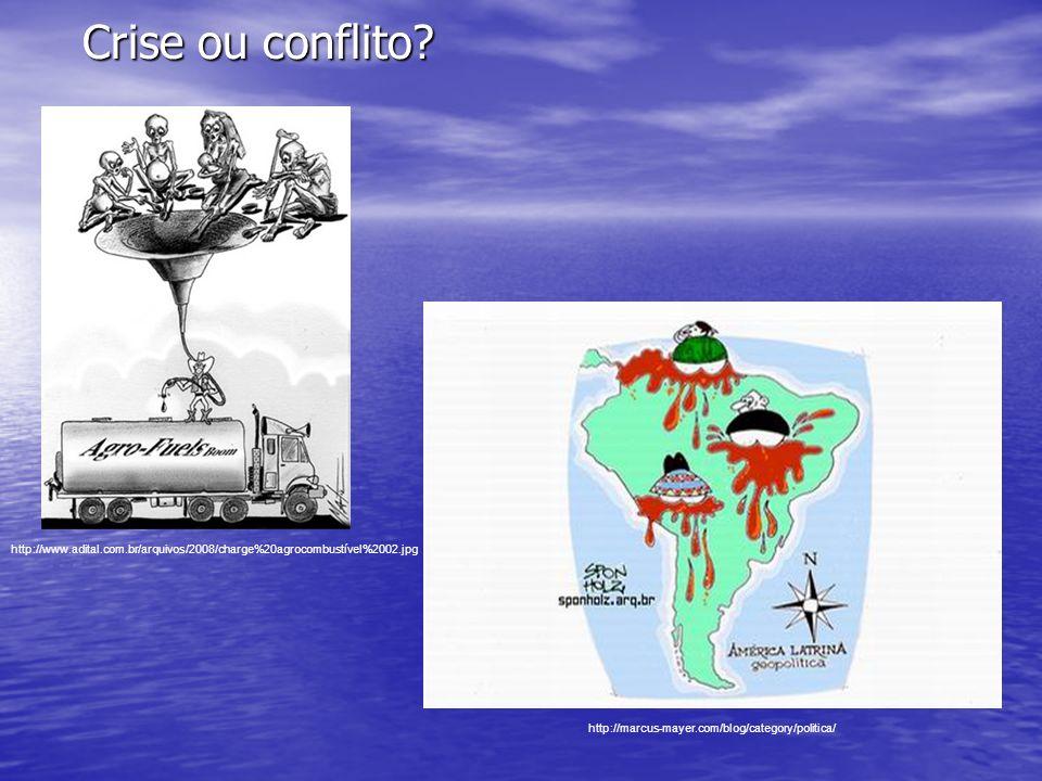 Crise ou conflito. http://www.adital.com.br/arquivos/2008/charge%20agrocombustível%2002.jpg.