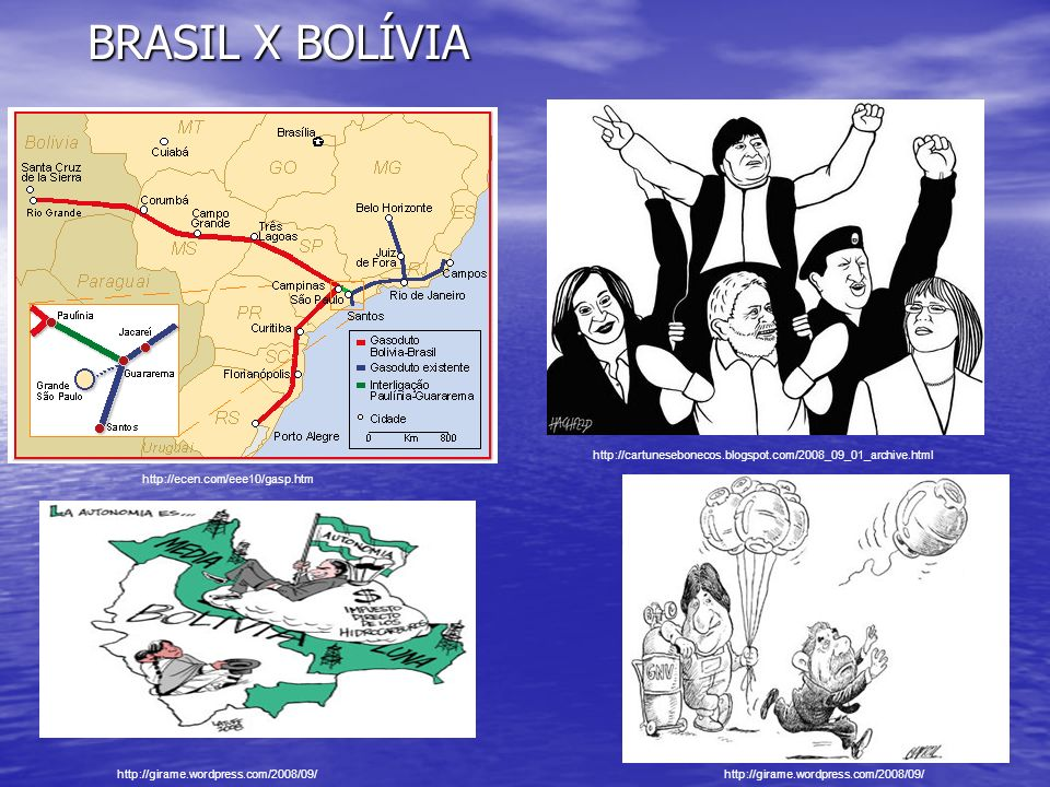 BRASIL X BOLÍVIA http://cartunesebonecos.blogspot.com/2008_09_01_archive.html. http://ecen.com/eee10/gasp.htm.