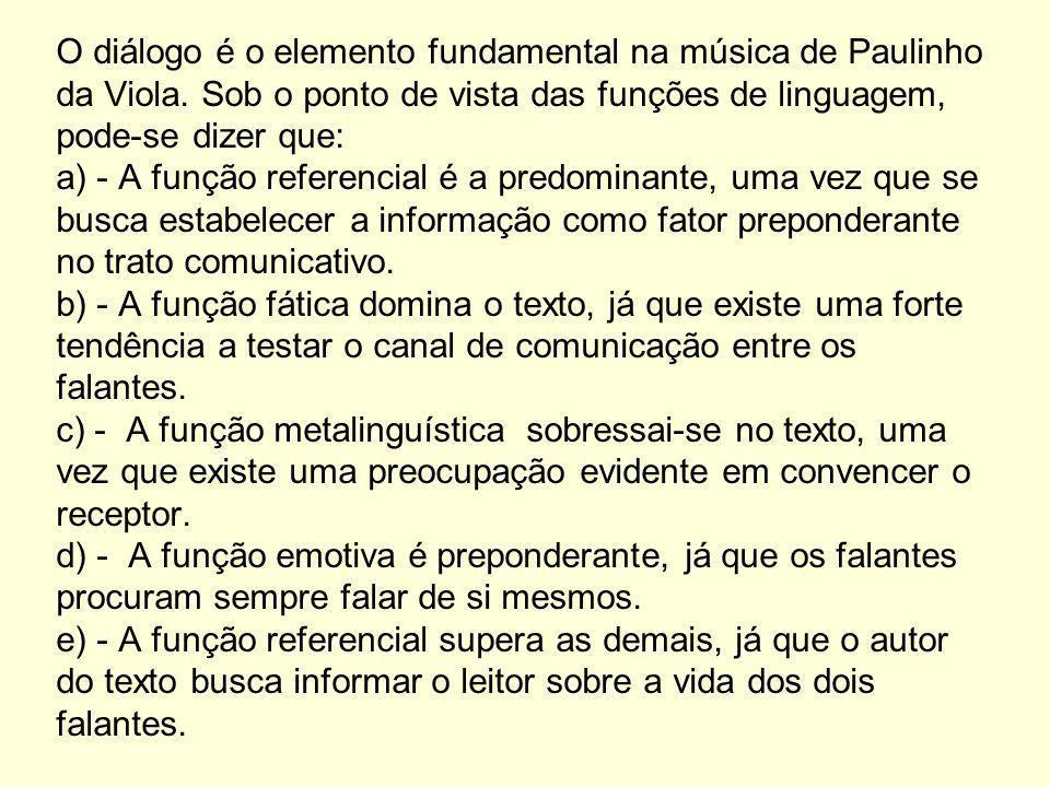 O diálogo é o elemento fundamental na música de Paulinho da Viola