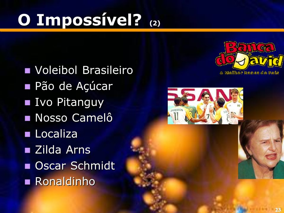 O Impossível (2) Voleibol Brasileiro Pão de Açúcar Ivo Pitanguy