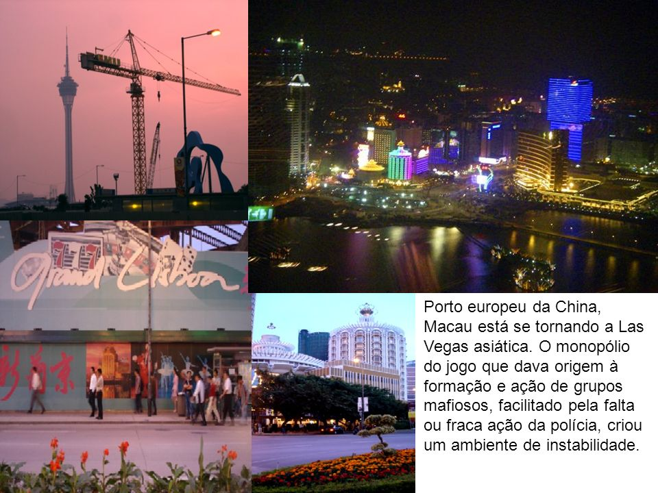 Porto europeu da China, Macau está se tornando a Las Vegas asiática
